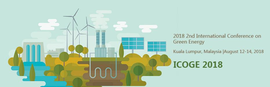 2018 2nd International Conference on Green Energy (ICOGE 2018), Kuala Lumpur, Malaysia