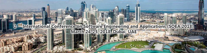 2ndInternational Conference on Software Engineering and Applications (SOEA-2018), Dubai, United Arab Emirates
