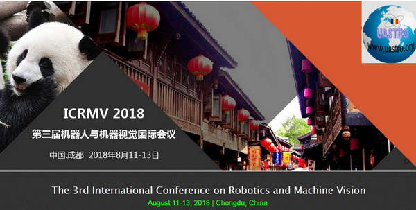 SPIE--2018 3rd International Conference on Robotics and Machine Vision (ICRMV 2018), Chengdu, Sichuan, China