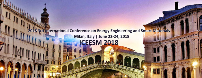 2018 3rd International Conference on Energy Engineering and Smart Materials (ICEESM 2018), Milan, Italy