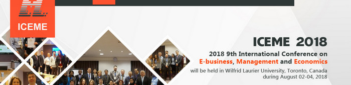 2018 9th International Conference on E-business, Management and Economics (ICEME 2018, Waterloo, Canada