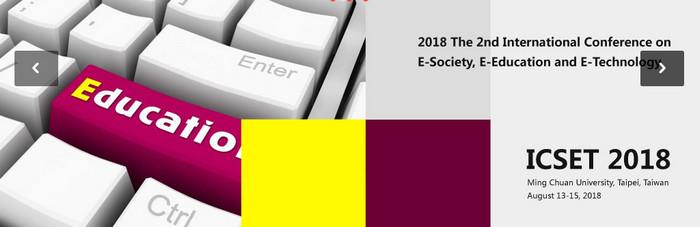 2018 The 2nd International Conference on E-Society, E-Education and E-Technology (ICSET 2018), Taipei, Taiwan