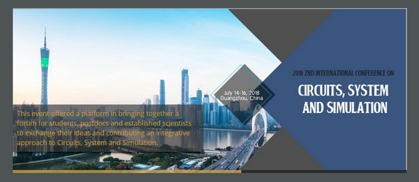 2018 2nd International Conference on Circuits, System and Simulation (ICCSS 2018), Guangzhou, Guangdong, China