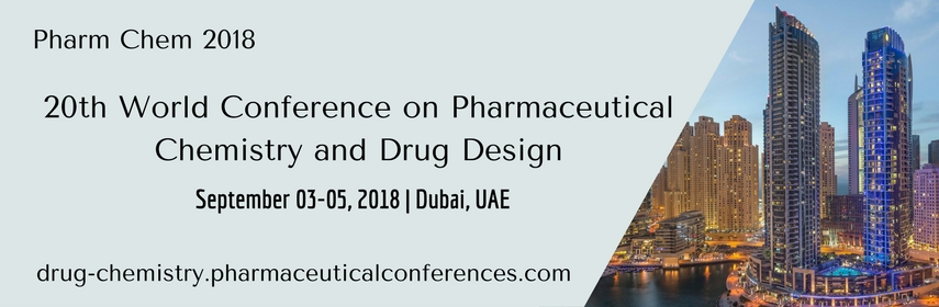 20th World Conference on Pharmaceutical Chemistry and Drug Design, Dubai, United Arab Emirates