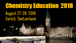 8th Edition of International Conference on Chemistry Education and Research, Zurich, Switzerland