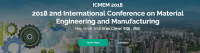 2018 2nd International Conference on Material Engineering and Manufacturing (ICMEM 2018)