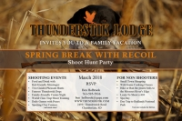 """Spring Break with Recoil""  at Thunderstik Lodge - A Family Friendly Event"