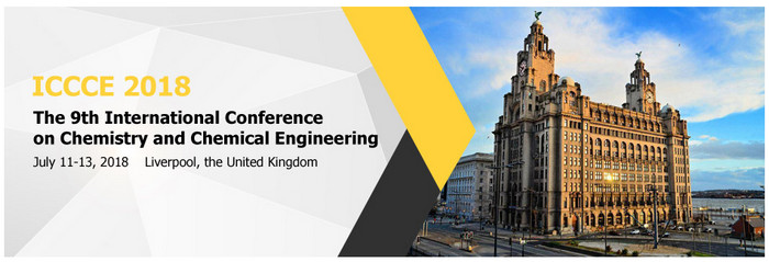 2018 9th International Conference on Chemistry and Chemical Engineering (ICCCE 2018), Liverpool, United Kingdom