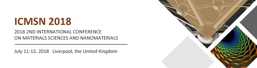 2018 2nd International Conference on Materials Sciences and Nanomaterials (ICMSN 2018), Liverpool, United Kingdom