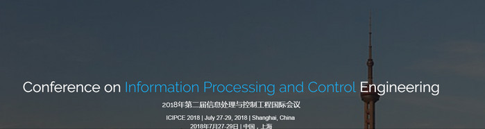 2018 2nd International Conference on Information Processing and Control Engineering (ICIPCE 2018), Shanghai, China