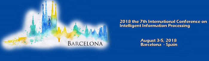 2018 the 7th International Conference on Intelligent Information Processing (ICIIP 2018), Barcelona, Spain