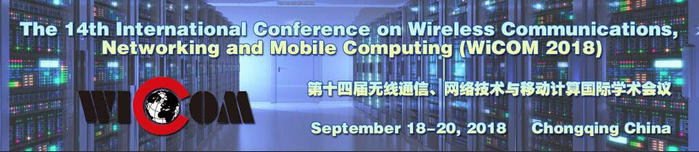 the 14th International Conference on Wireless Communications, Networking and Mobile Computing (WiCOM 2018), Chongqing, China