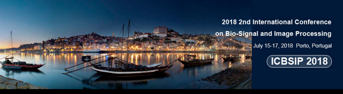 2018 2nd International Conference on Bio-Signal and Image Processing (ICBSIP 2018), Porto, Portugal