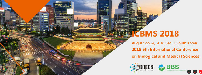 2018 6th International Conference on Biological and Medical Sciences (ICBMS 2018), Seoul, South korea