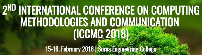 2nd International Conference on Computing Methodologies and Communication (ICCMC 2018), Erode, Tamil Nadu, India
