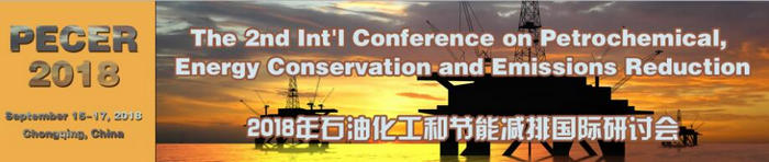 The 2nd International Conference on Petrochemical, Energy Conservation and Emissions Reduction (PECER 2018), Chongqing, China