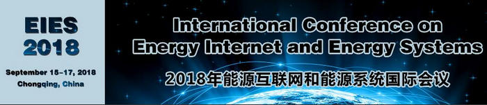 International Conference on Energy Internet and Energy Systems (EIES 2018), Chongqing, China