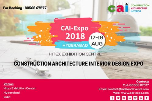 Construction Architecture Interior Expo Hyderabad - 2018, Hyderabad, Telangana, India