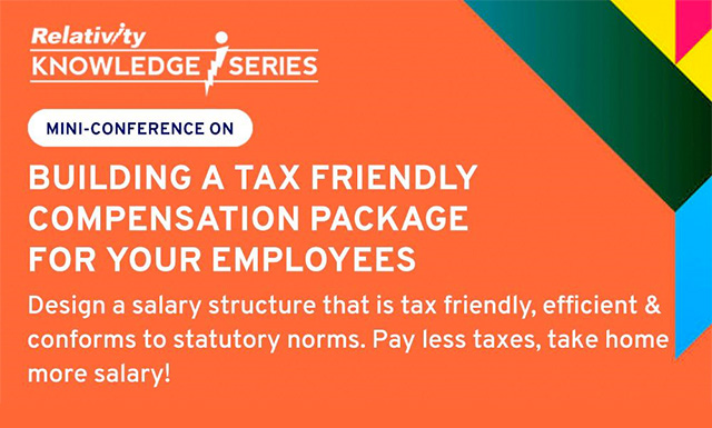 Building a Tax Friendly Compensation Package for Your Employees, Bangalore, Karnataka, India