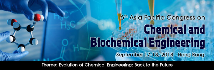 6th Asia Pacific Congress on Chemical and Biochemical Engineering, Tin Shui Wai, New Territories, Hong Kong
