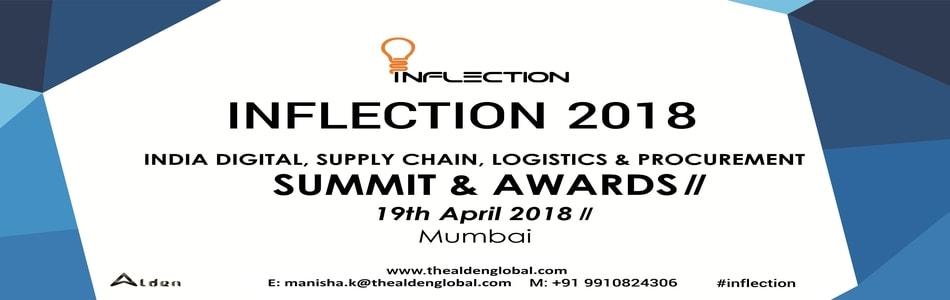 Inflection Summit and Awards 2018 - Digital, Supply Chain, Logistics and Procurement, Mumbai, Maharashtra, India