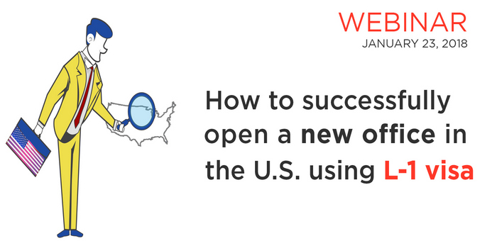 Immigration Event: How To Successfully Open A New Office In The U.S. Using L-1 Visa, United States