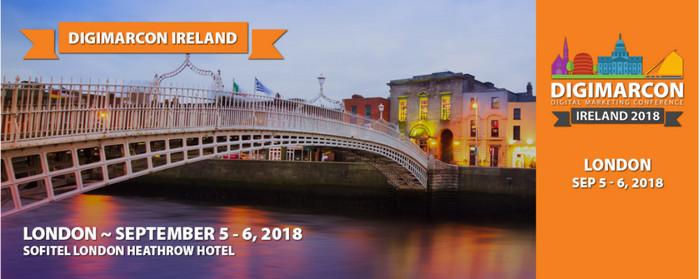 DigiMarCon Ireland 2018 - Digital Marketing Conference, London, United Kingdom