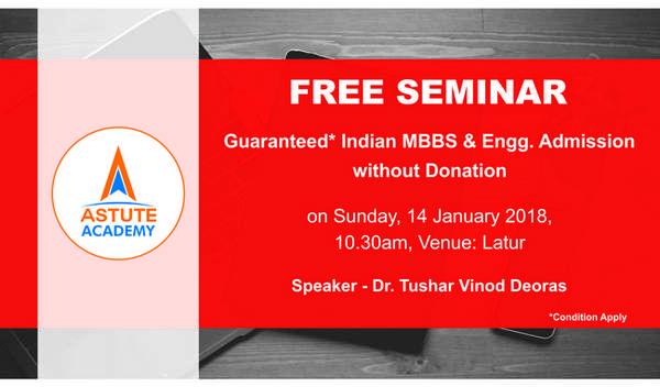 Seminar on Guaranteed MBBS / Engineering admissions without Donation, Latur, Maharashtra, India