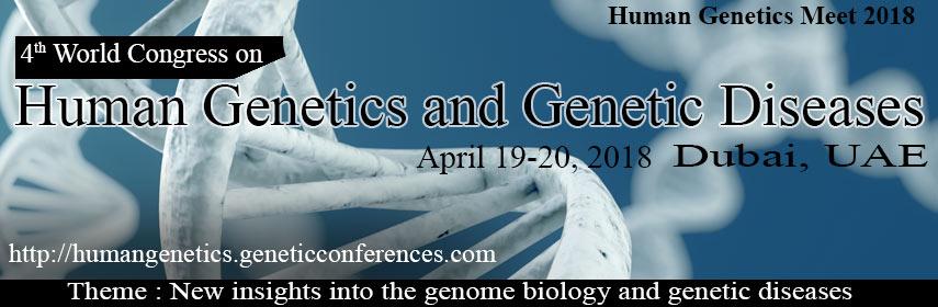 4th World Congress on Human Genetics and Genetic Diseases, Dubai, United Arab Emirates