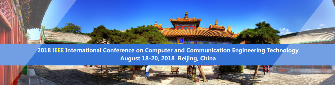2018 IEEE International Conference on Computer and Communication Engineering Technology (CCET 2018), Beijing, China