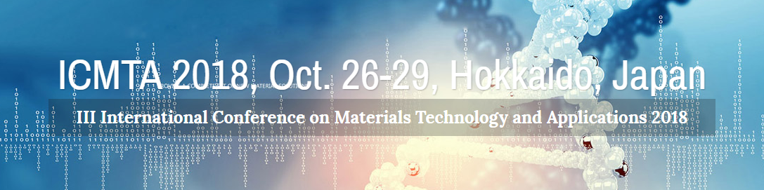 2018 3rd International Conference on Materials Technology and Applications (ICMTA 2018), Hokkaido, Japan