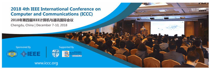 2018 4th IEEE International Conference on Computer and Communications (ICCC 2018), Chengdu, Sichuan, China
