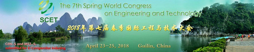[EI index] The 7th Spring World Congress on Engineering and Technology (SCET 2018), Guilin, Guangxi, China
