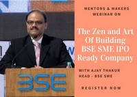 Webinar Building IPO Ready SME Business with Ajay Thakur,  Head BSE, SME