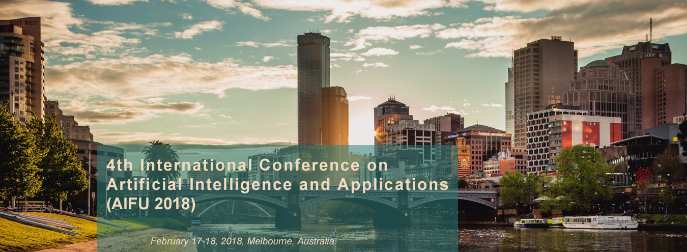 4th International Conference on Artificial Intelligence and Applications - AIFU 2018, Melbourne, Australia