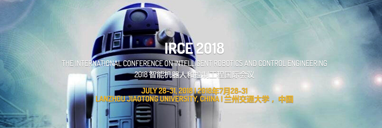 IEEE-2018 International Conference on Intelligent Robotic and Control Engineering (IRCE 2018), Lanzhou, Gansu, China
