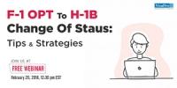 FREE Webinar: F-1 OPT To H-1B Change of Status Tips & Strategies