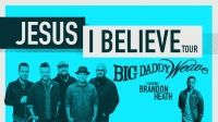 Big Daddy Weave - Jesus I Believe Tour - Tixbag.com