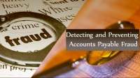 Detecting and Preventing Accounts Payable Fraud