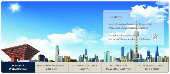 2018 International conference on Image, Video Processing and Artificial Intelligence (IVPAI2018), Shanghai, China