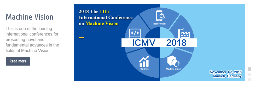 2018 The 11th International Conference on Machine Vision (ICMV 2018), Munich, Germany