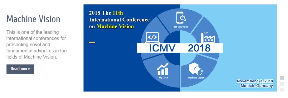 2018 The 11th International Conference on Machine Vision (ICMV 2018), Munich, Germany