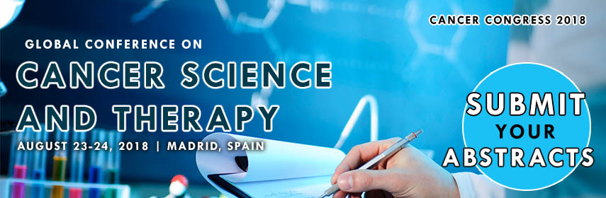 Global Congress on Cancer Science and Therapy, Madrid, Spain