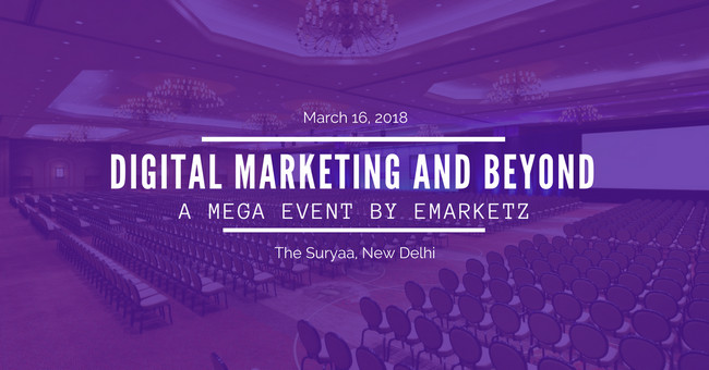 Digital Marketing and Beyond - A Mega Event by Emarketz India Pvt Ltd, South Delhi, Delhi, India