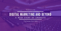 Digital Marketing and Beyond - A Mega Event by Emarketz India Pvt Ltd