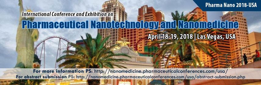 International Conference and Exhibition on Pharmaceutical Nanotechnology and Nanomedicine, Las Vegas, Nevada, United States