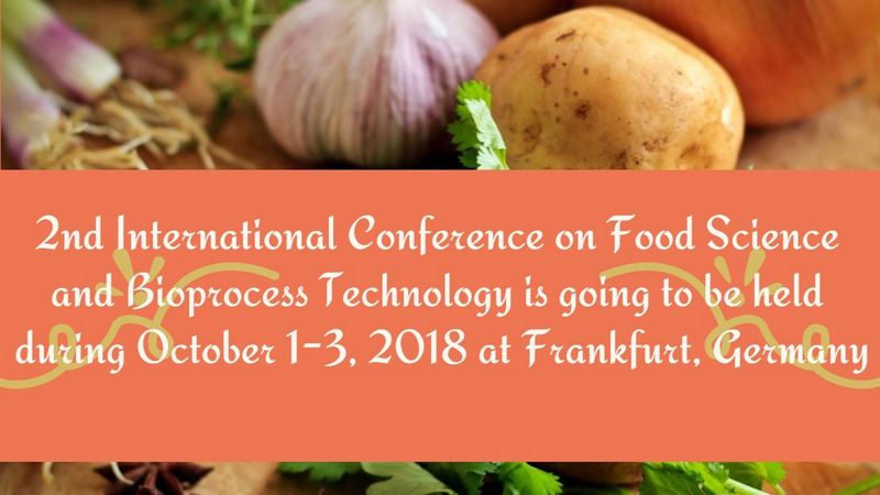 2nd International Conference on Food Science and Bioprocess Technology, Frankfurt, Germany