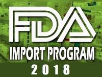 FDA's New Import Program for 2018 – Are you prepared?