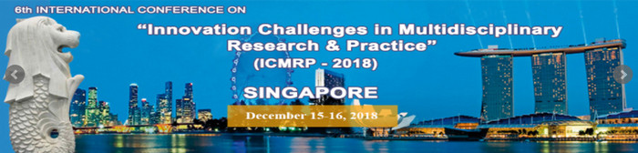 """6th International Conference on """"Innovation Challenges in Multidisciplinary Research and Practice"""" (ICMRP-2018), Singapore"""
