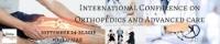 International Conference on Orthopedics and Advanced Care